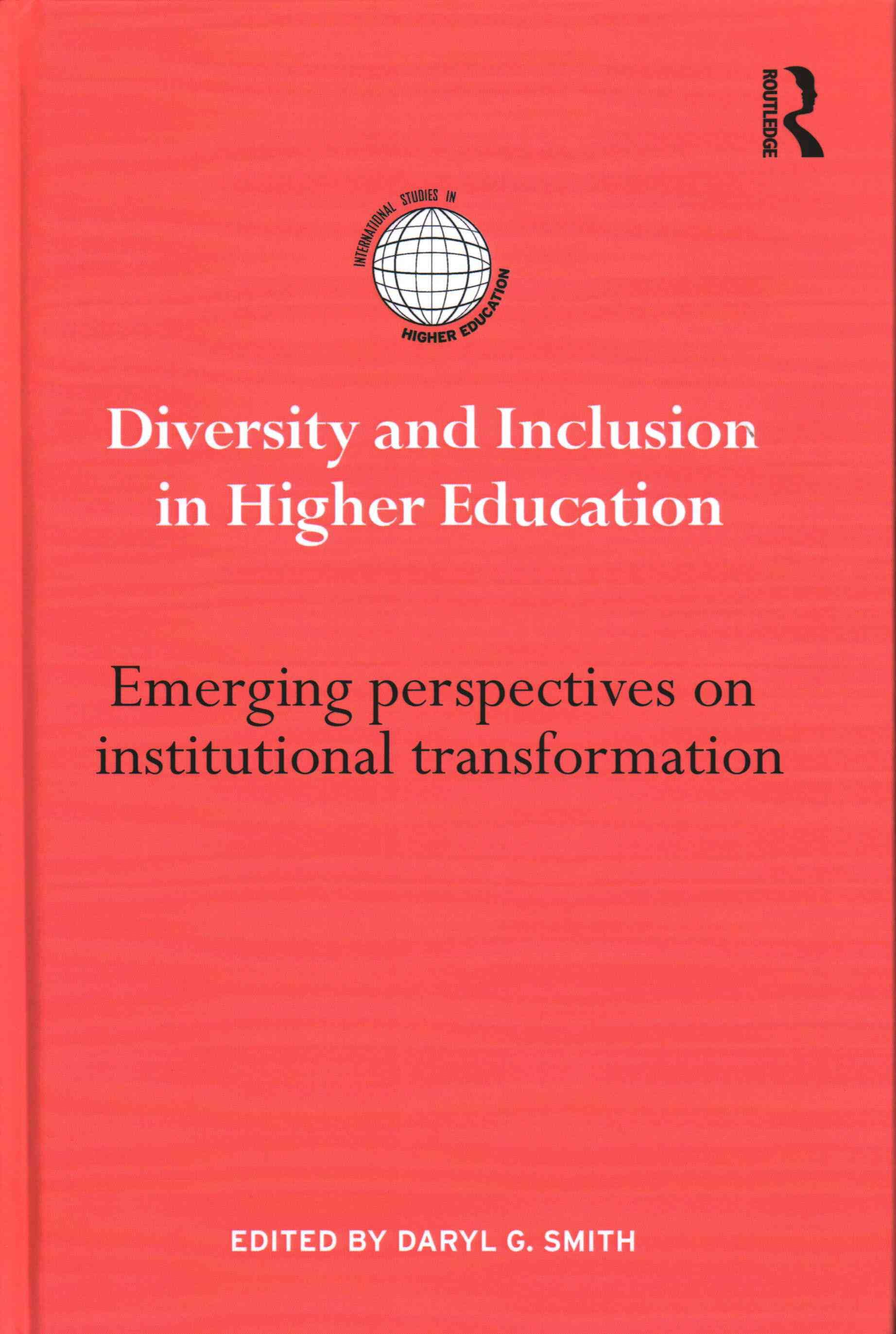 Diversity and Inclusion in Higher Education By Smith, Daryl (EDT)