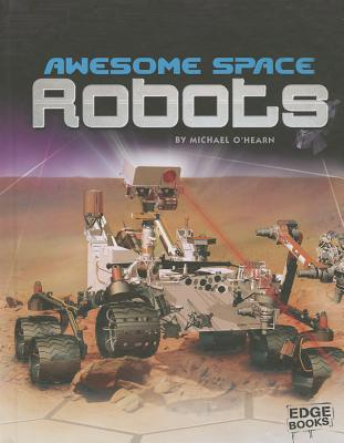 Awesome Space Robots By O'Hearn, Michael